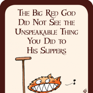 The Big Red God Did Not See the Unspeakable Thing You Did to His Slippers: Munchkin Promo Card cover