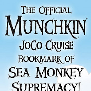 The Official Munchkin JoCo Cruise Bookmark of Sea Monkey Supremacy! cover