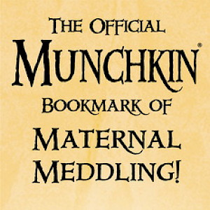 The Official Munchkin Bookmark of Maternal Meddling cover