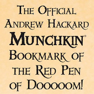 The Official Andrew Hackard Munchkin Bookmark of the Red Pen of Dooooom! cover