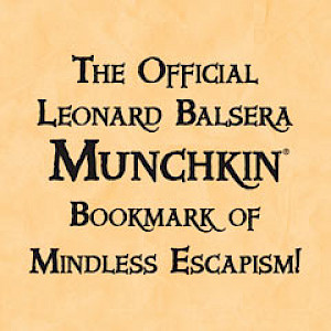 The Official Leonard Balsera Munchkin Bookmark of Mindless Escapism! cover