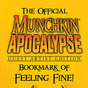 The Official Munchkin Apocalypse Guest Artist Edition Bookmark of Feeling Fine! cover