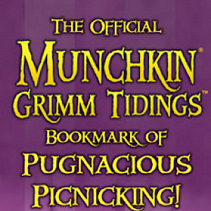 The Official Munchkin Grimm Tidings Bookmark of Pugnacious Picnicking! cover