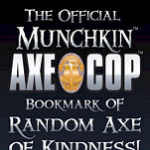 The Official Munchkin Axe Cop Bookmark of Random Axe of Kindness! cover