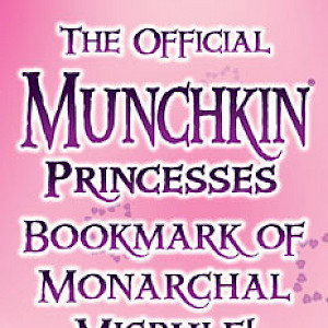 The Official Munchkin Princesses Bookmark of Monarchal Misrule! cover