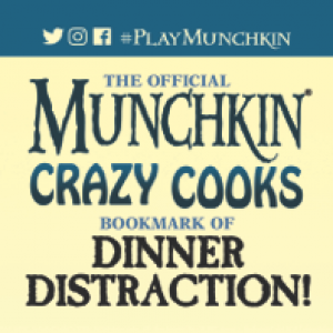 The Official Munchkin Crazy Cooks Bookmark of Dinner Distraction! cover
