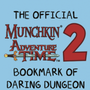 The Official Munchkin Adventure Time 2 Bookmark of Daring Dungeon Delving! cover